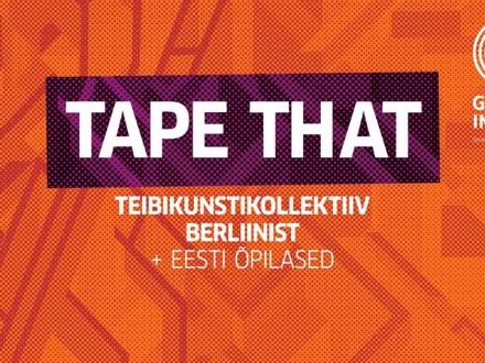 Tape That – Teibikunsti näitus